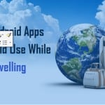 Best Android App You Should Use While Travelling 2015