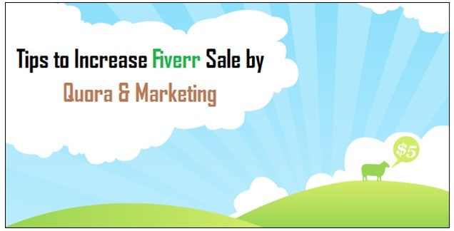 Tips to Increase Fiverr Sale by Quora & Marketing